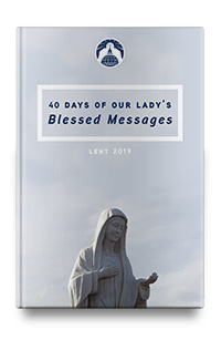 40 Days of Our Lady's Blessed Messages